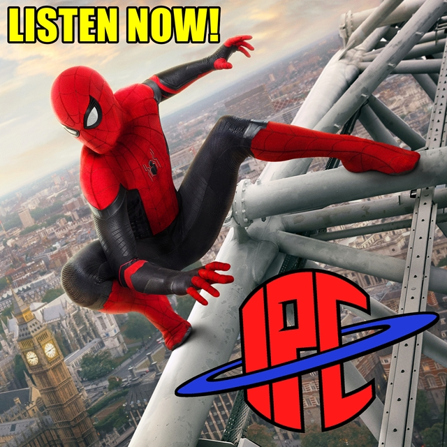 #246: Spider-Man: Far From Home | The IPC Podcast LIVE