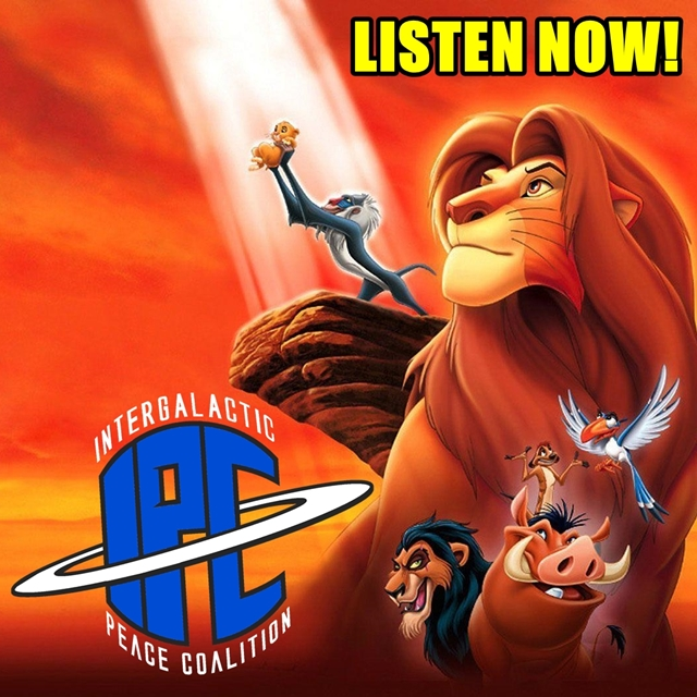 #247: The Lion King (1994) | The IPC Podcast LIVE