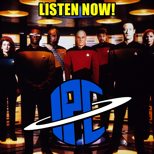 #281: Star Trek: The Next Generation - Watch Party | The IPC Podcast LIVE