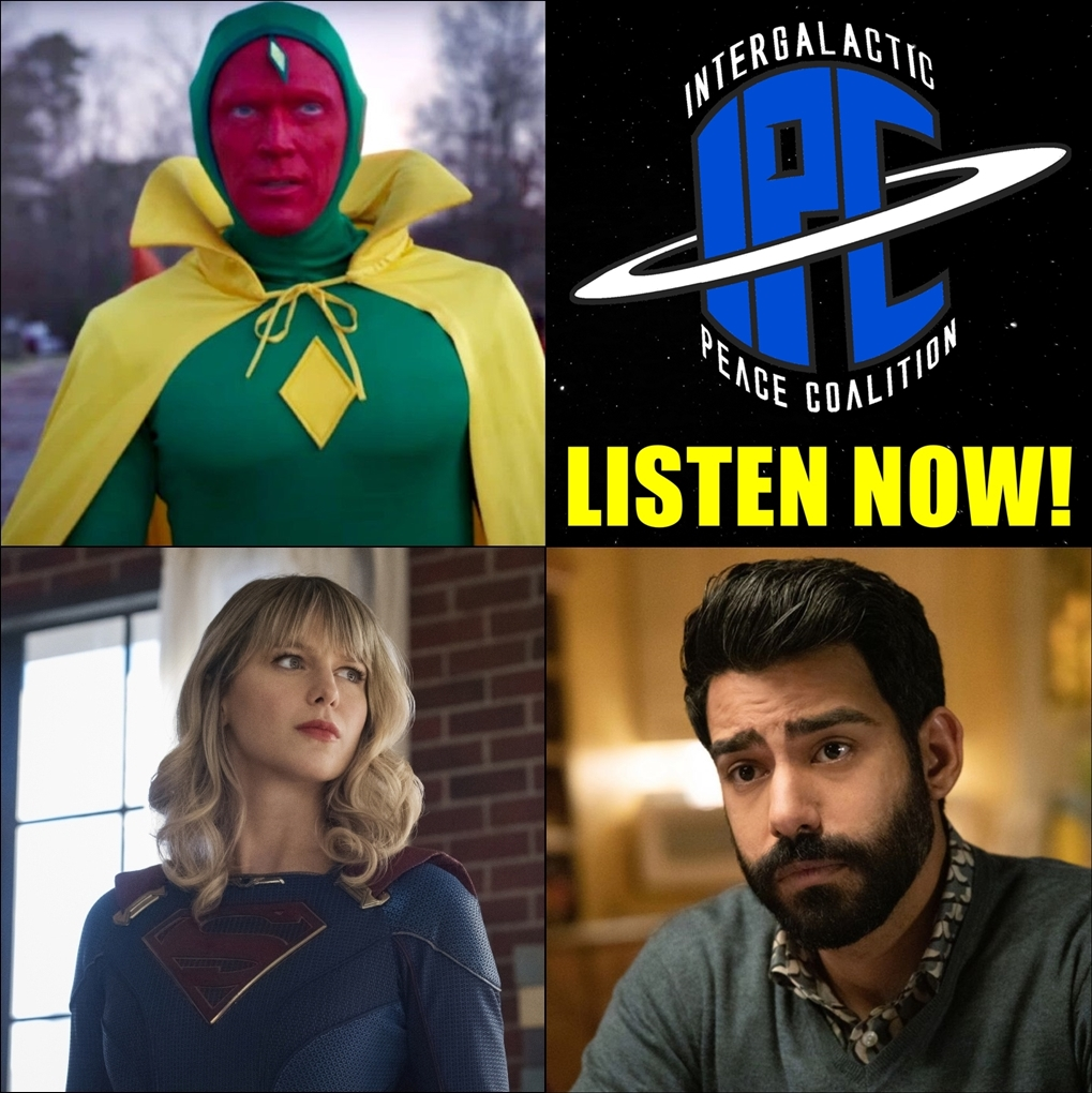 #302: Newsreel: WandaVision Trailer, Supergirl's Ending, & Live-Action Ezra Bridger? | The IPC Podcast LIVE