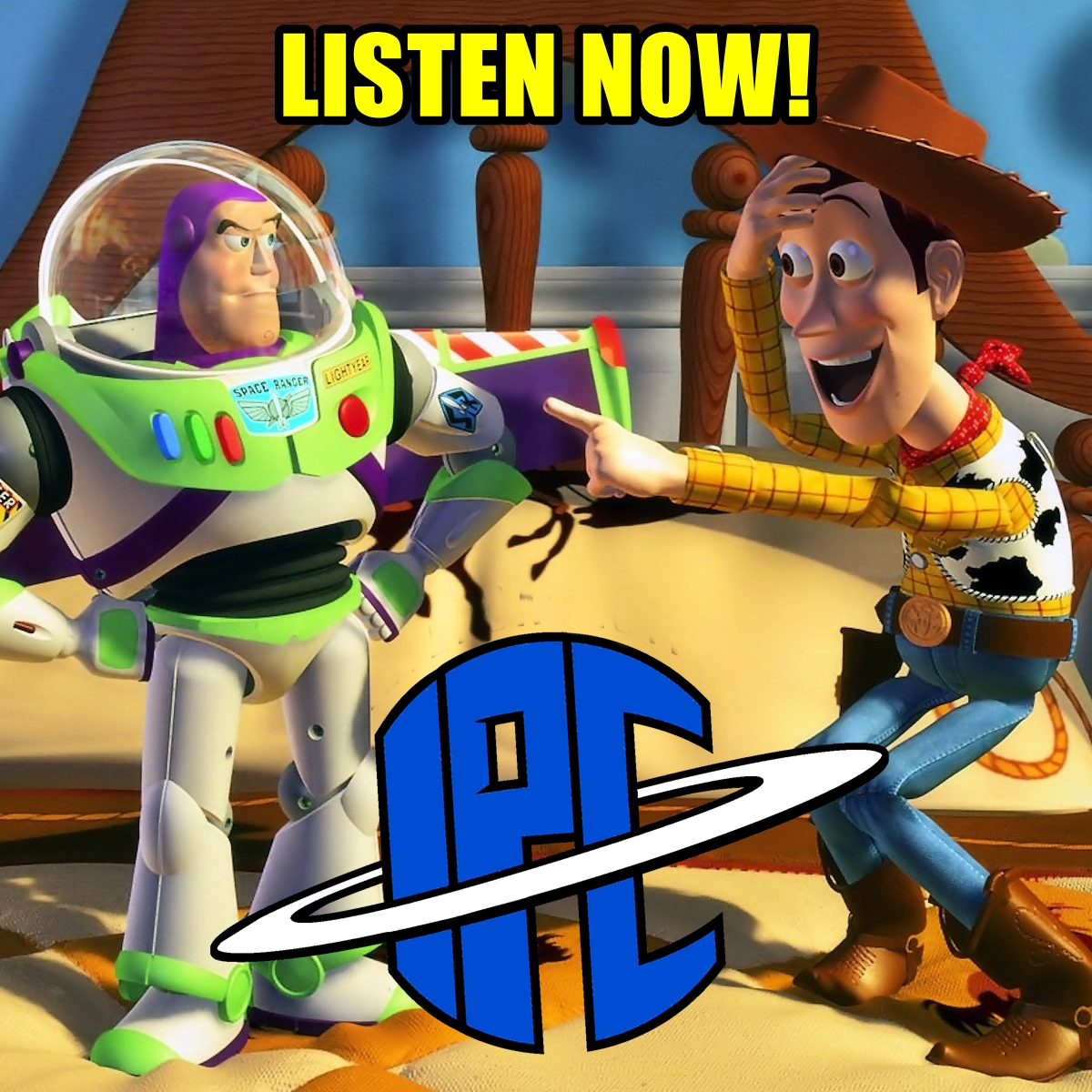 The IPC Podcast LIVE #309 | Toy Story - 25th Anniversary Watch Party