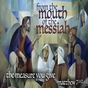MATTHEW - The Measure You Give