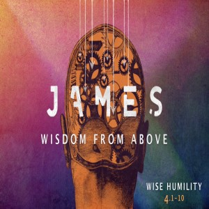 JAMES - Wise Humility