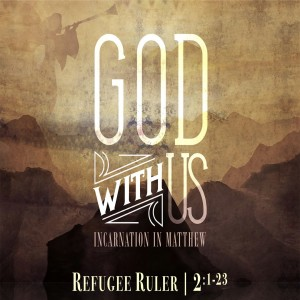 GOD WITH US - Refugee Ruler