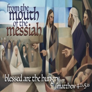 MATTHEW - Blessed are the Hungry