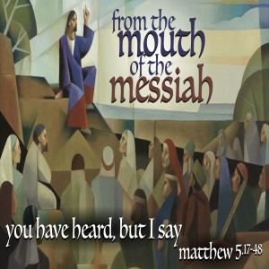 MATTHEW - You Have Heard, But I Say