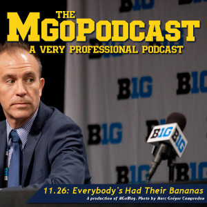 MGoPodcast 11.26: Everybody's Had Their Bananas
