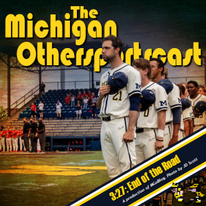 The Michigan Othersportscast 3.27: End of the Road