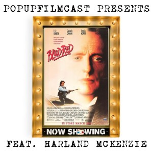 POPUPFILMCAST PRESENTS: NOW SHOWING: BLOOD RED (1989) FEAT. HARLAND MCKENZIE