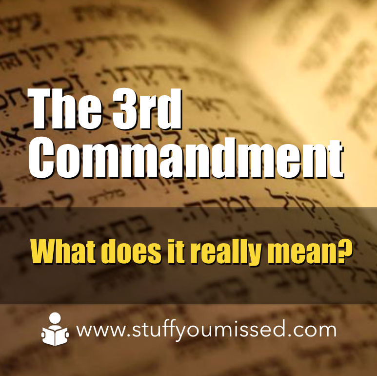 #23:The 3rd Commandment-What does it really mean?