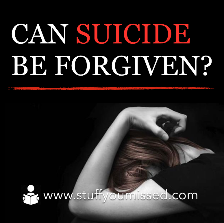 #27 - Can Suicide Be Forgiven?