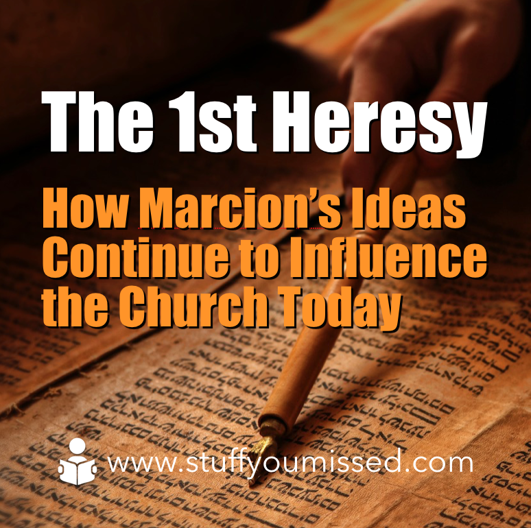 #12: The First Heresy - How Marcion's Ideas Continue to Influence the Church Today