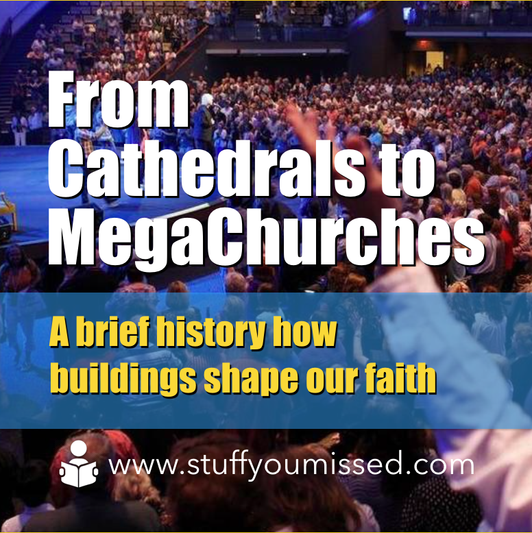 #14: From Cathedrals To MegaChurches - A brief history how buildings shape our faith