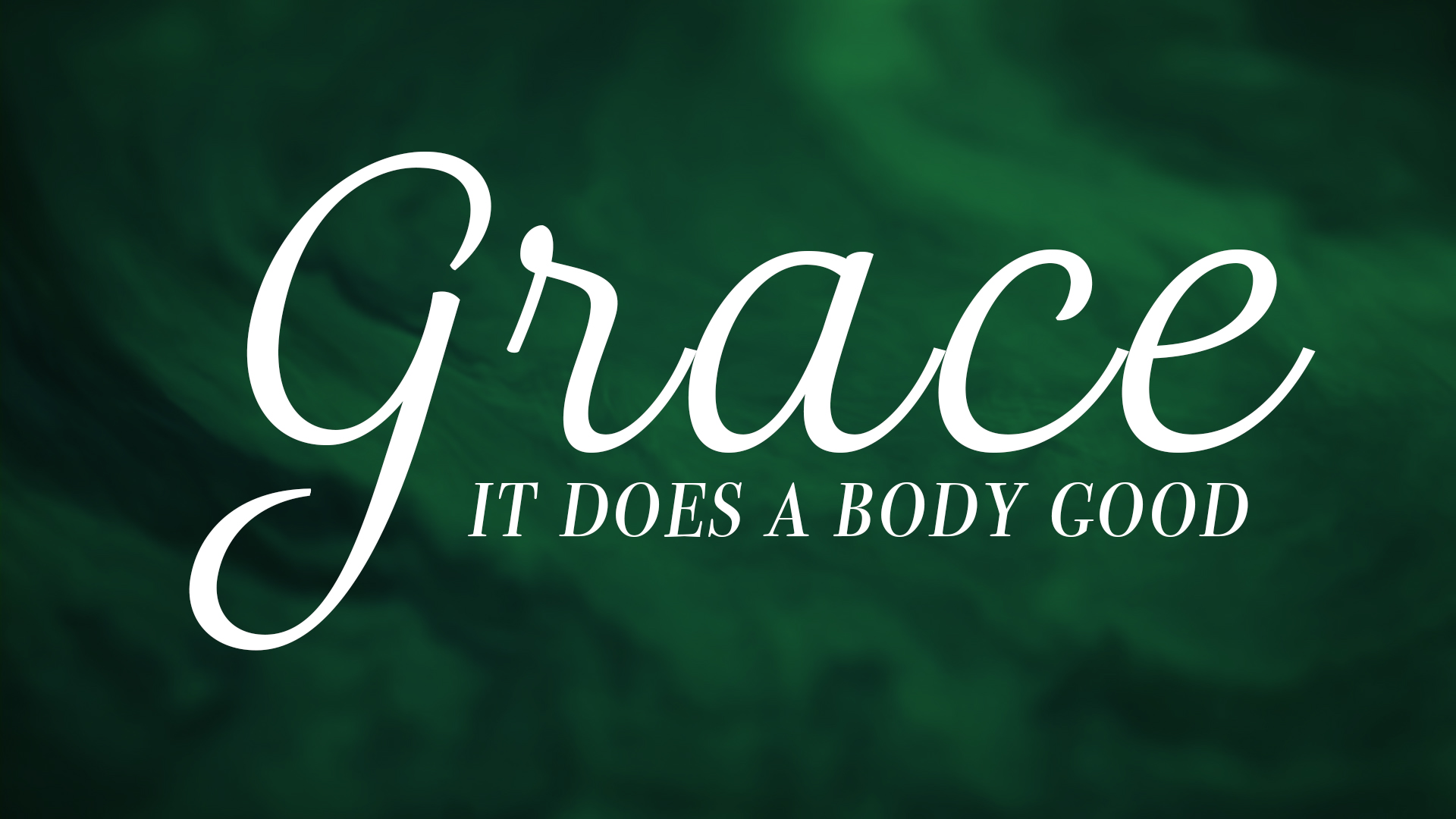 Embodied Grace