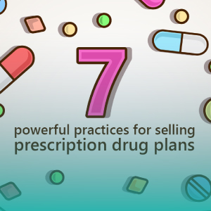 7 Powerful Practices for Selling Prescription Drug Plans ǀ ASG047