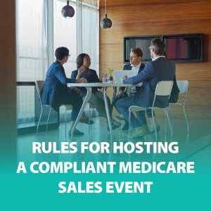 Rules for Hosting a Compliant Medicare Sales Event | ASG166
