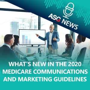 What's New in the 2020 Medicare Communications and Marketing Guidelines? | ASG News UPDATE