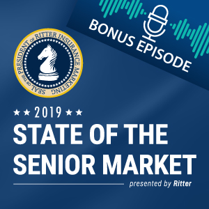 Ritter Insurance Marketing State of the Senior Market 2019 – Full Audio