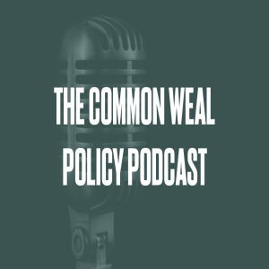 Commonweal policy podcast #97 - Thinking outwith the box