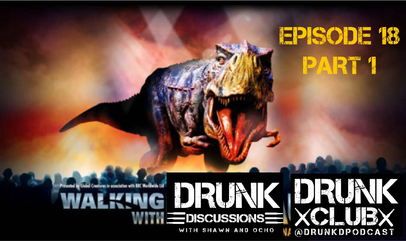 Drunk Discussions Episode 18 Part 1: (Barely) Walking With Drunk Discussions