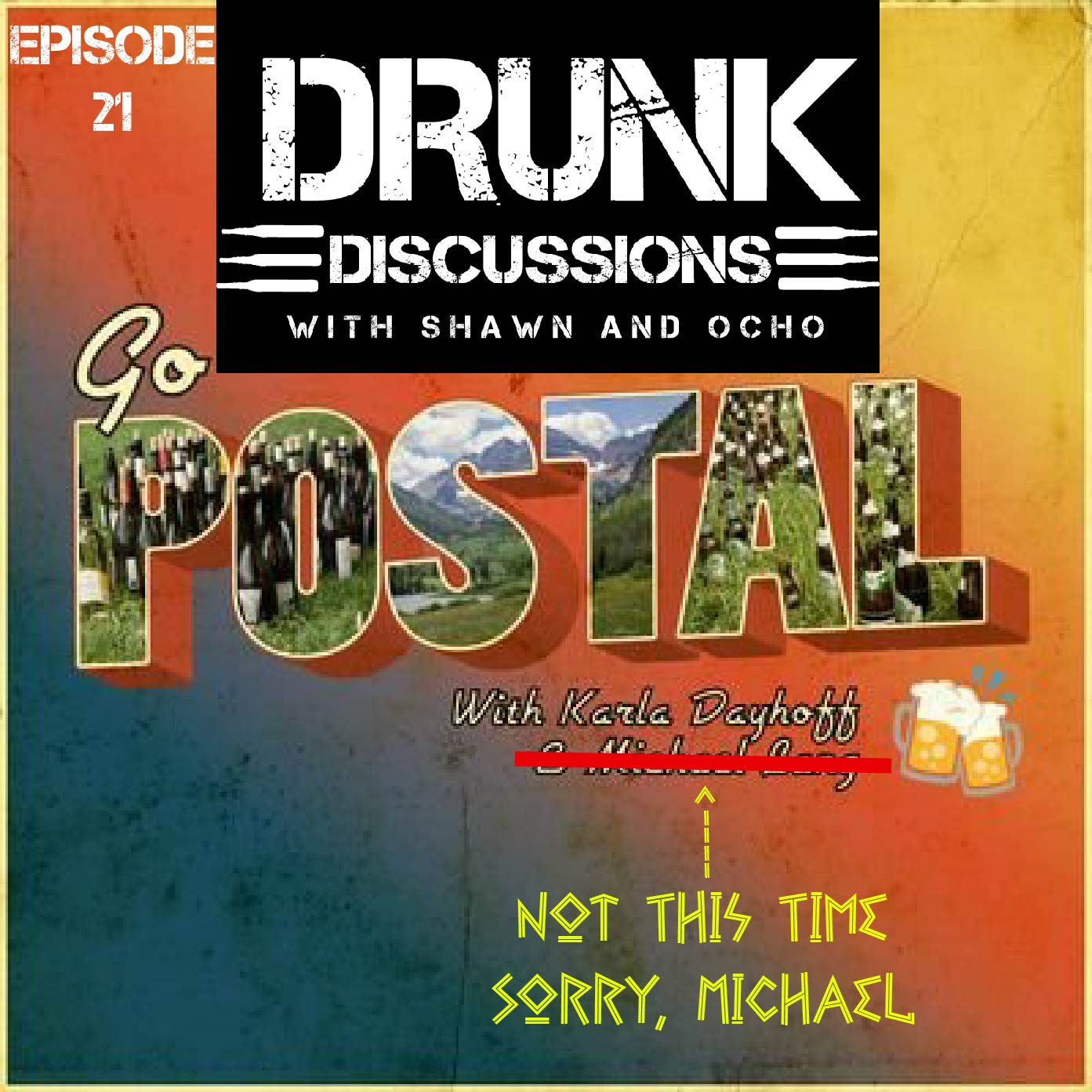 Going Postal With Drunk Discussions and Karla