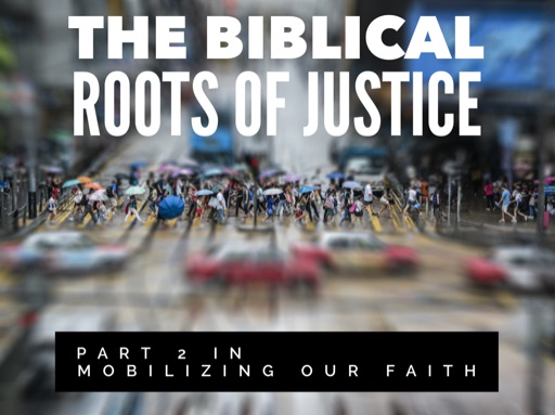 The Biblical Roots of Justice