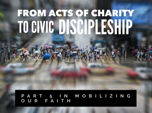 From Acts of Charity to Civic Discipleship
