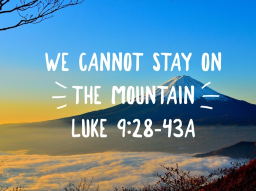We Cannot Stay on the Mountain