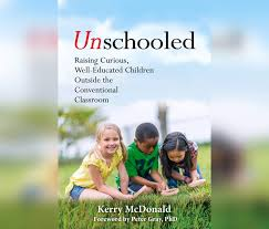 Unschooling, the Future of Learning: Kerry McDonald