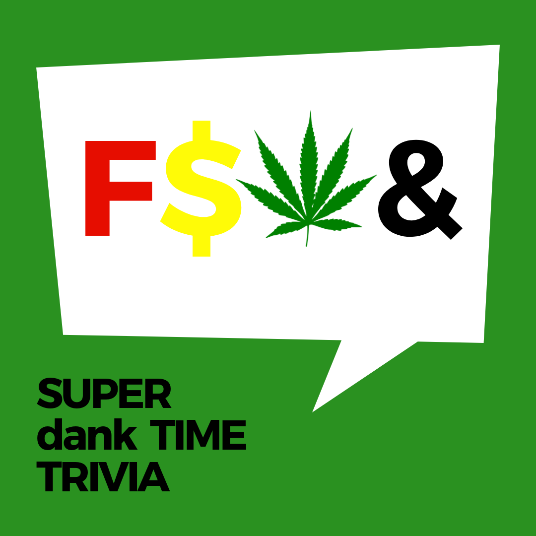 SFT Trivia 60 - Legal Weed Day