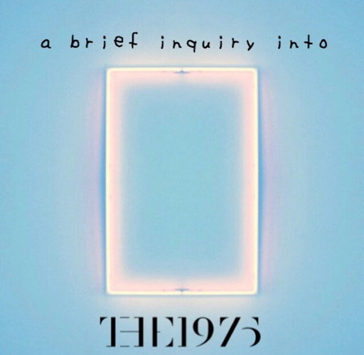 A brief inquiry into The 1975 Episode 1: Introduction