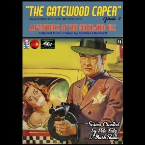 The Gatewood Caper : Adventures of the Federated Tec episode 2