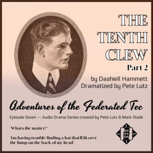 The Tenth Clew part 2  : Adventures of the Federated Tec ep 7