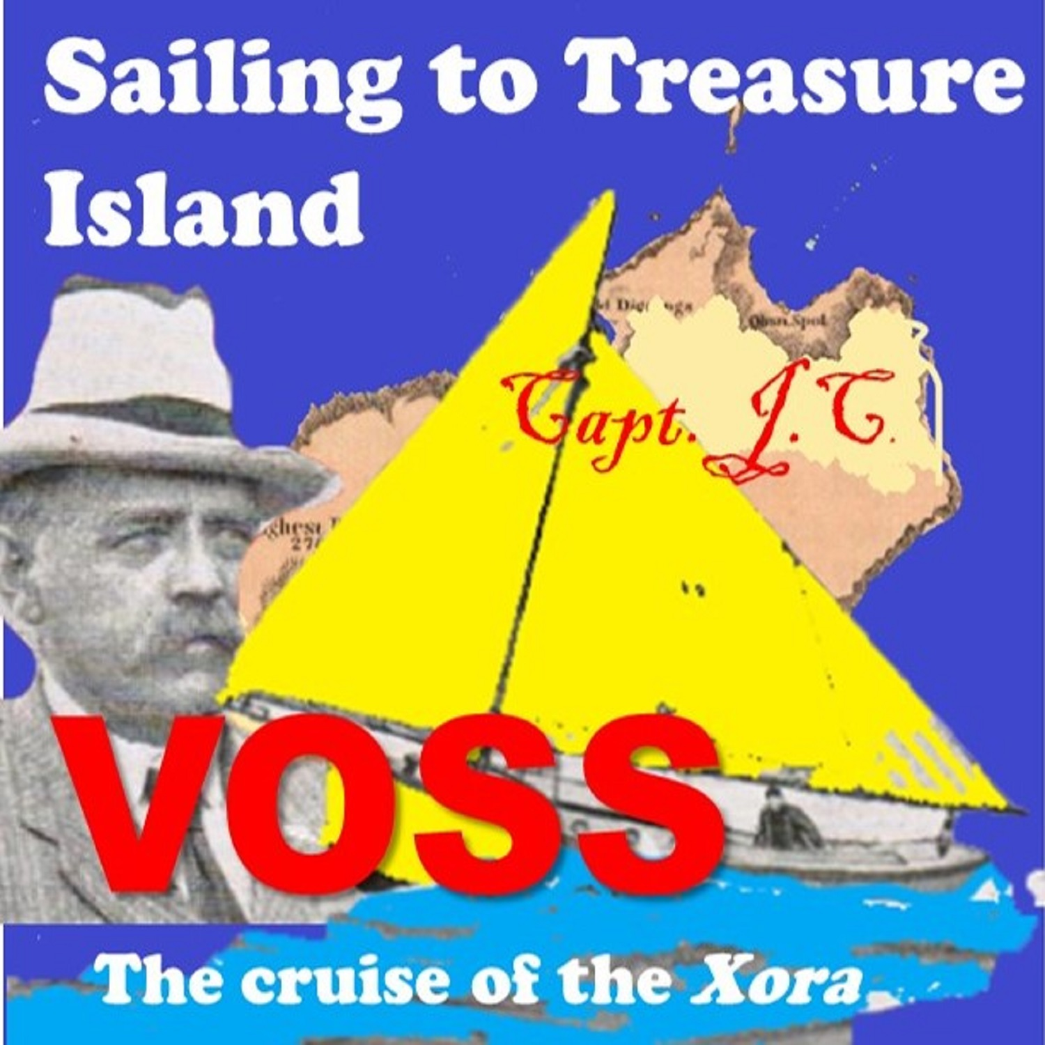Ep. 54: Capt. Voss, Sailing to Treasure Island: The Cruise of the Xora read by Linus Wilson