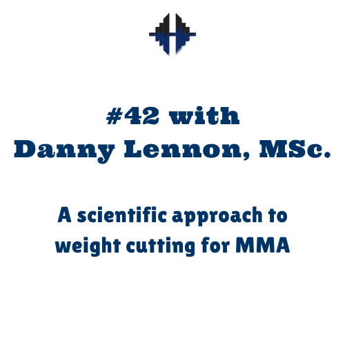 Danny Lennon, MSc. – A scientific approach to weight cutting for MMA