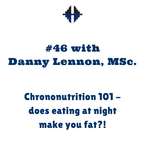 Danny Lennon, MSc. – Chrononutrition and food timing during the lockdown