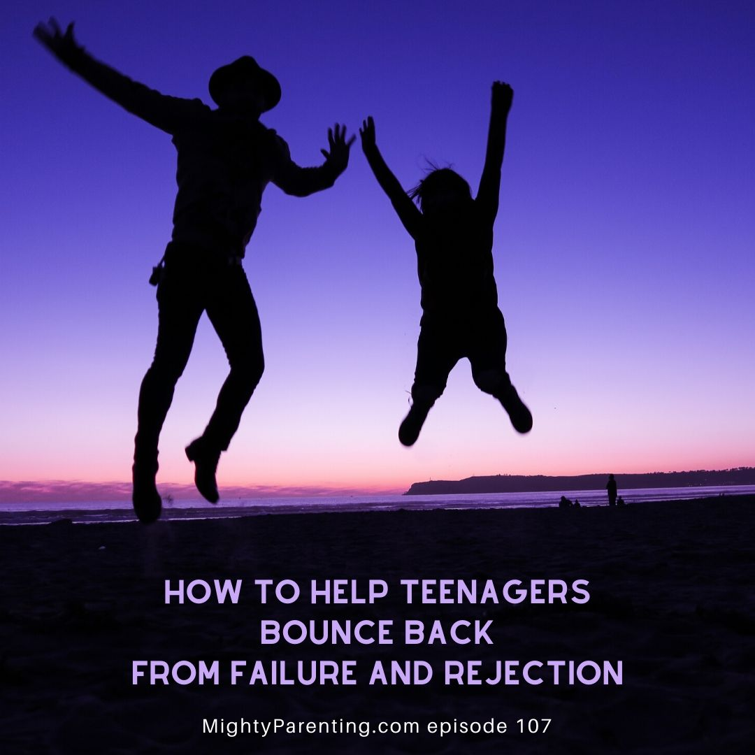 How To Help Teenagers Bounce Back From Failure And Rejection   Stephen David Leonard   Episode 107