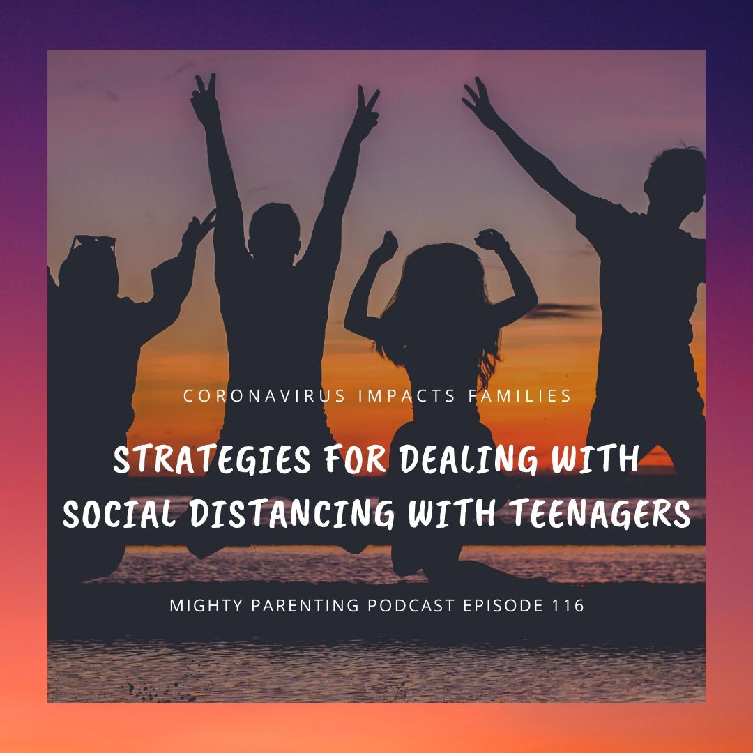 Strategies For Dealing With Social Distancing With Teenagers   Sandy Fowler   Episode 116