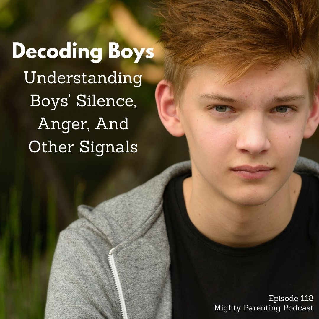 Decoding Boys - Understanding Boys' Silence, Anger And Other Signals   Cara Natterson MD   Episode 118