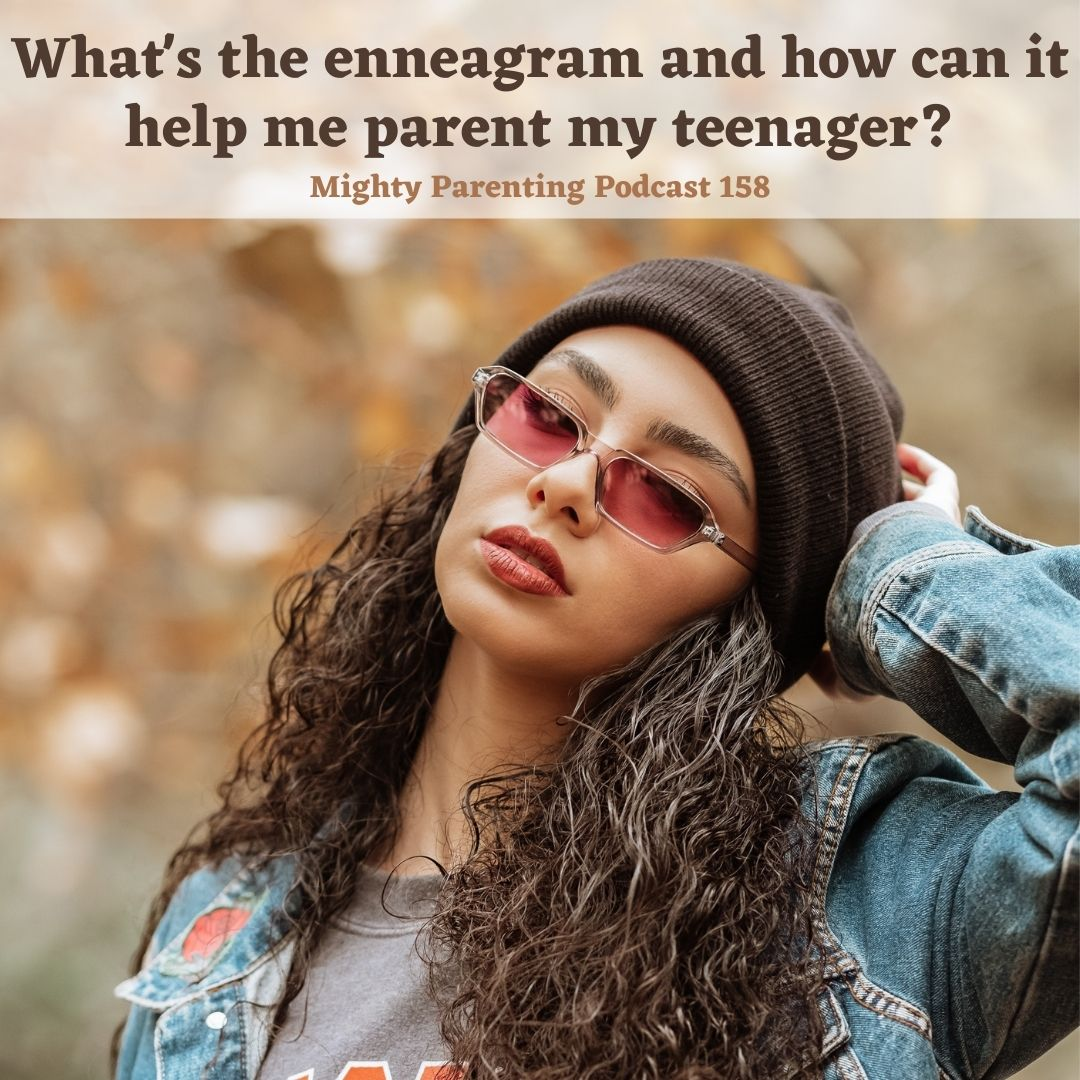 What Is the Enneagram and How Can It Help Me Parent My Teenager | Ashlie Woods | Episode 158