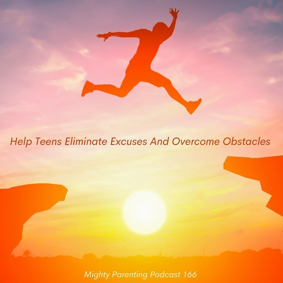 Help Teens Eliminate Excuses And Overcome Obstacles | Summer Owens | Episode 166