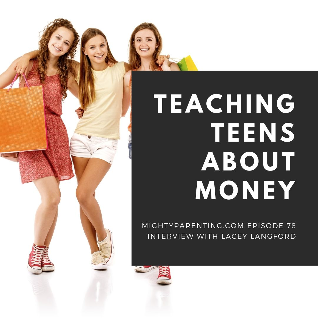 Teaching Teens About Money   Lacey Langford   Episode 78