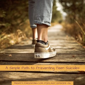Mighty Parenting Tackles Teen Suicide Prevention   Sandy Fowler and Judy Davis   Episode 86