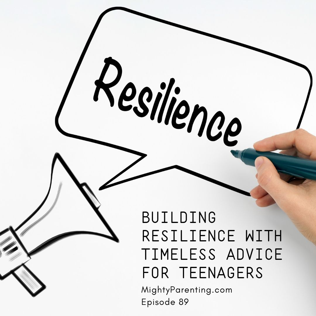 Building Resilience With Timeless Advice For Teenagers | Lisa Shumate | Episode 89