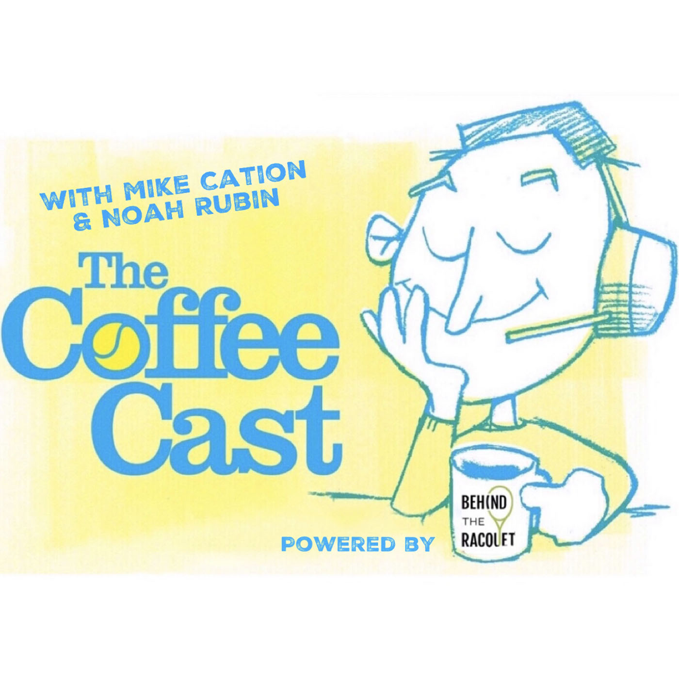 The Coffee Cast With Mike Cation and Noah Rubin, Powered by