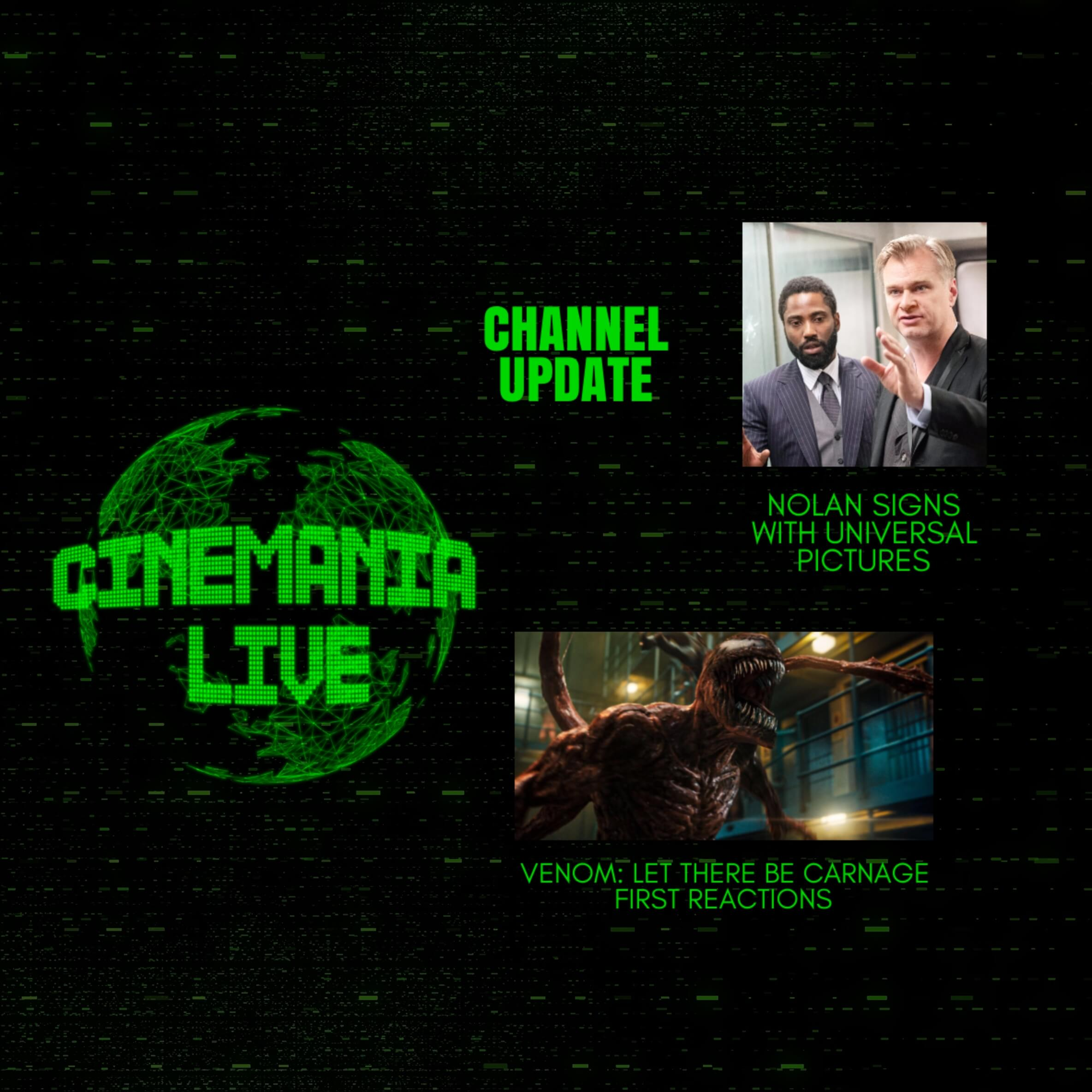 """Cinemania Live! """"Channel Update, Nolan Goes to Universal, Venom 2 Reactions, and more!"""""""