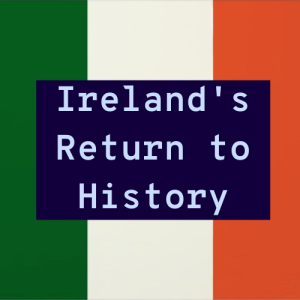 /107/ Ireland's Return to History ft. Colin Coulter
