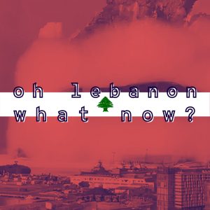 /141/ Oh Lebanon, What Now? ft. Rima Majed