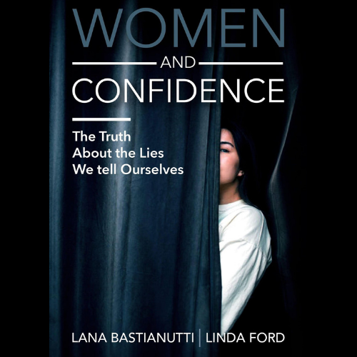 Women and Confidence😎👠🙅🏽‍♀️with Lana Bastianutti and Linda Ford