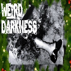 """""""SPONTANEOUS HUMAN COMBUSTION FOR CHRISTMAS"""" + 8 More True Paranormal Holiday Tales! #WeirdDarkness"""